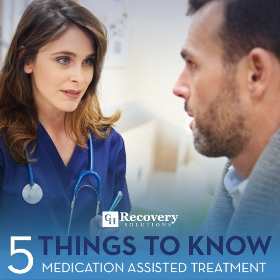 5 Things to Know About Medication Assisted Treatment